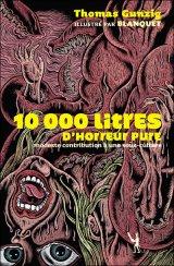 10000 litres d'horreur pure