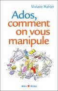 Ados comment on vous manipule / Mahler